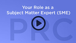 play button that says Your Role as a Subject Matter Expert (SME)